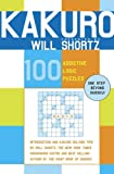 Kakuro Presented by Will Shortz: 100 Addictive Logic Puzzles (0312360428) by Shortz, Will