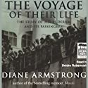 The Voyage of Their Lives: The Story of the SS Derna and Its Passengers (       UNABRIDGED) by Diane Armstrong Narrated by Deidre Rubenstein