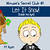 Mouse's Secret Club #1: Let It Snow (Inside the Gym!) | PJ Ryan