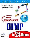 Teach Yourself Gimp in 24 Hours (Sams Teach Yourself...in 24 Hours)