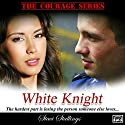 White Knight: The Courage Series, Book 2 (       UNABRIDGED) by Staci Stallings Narrated by Becky Doughty