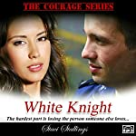 White Knight: The Courage Series, Book 2 | Staci Stallings