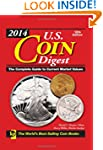 2014 U.S. Coin Digest: The Complete G...