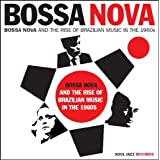 Bossa Nova and the Rise of Brazilian Music in the 1960sby Soul Jazz Records...