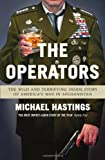 Michael Hastings The Operators: The Wild and Terrifying Inside Story of America's War in Afghanistan