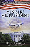 img - for Yes, Sir! Mr. President book / textbook / text book