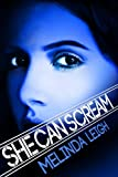 She Can Scream (She Can Series)