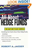 All About Hedge Funds : The Easy Way to Get Started