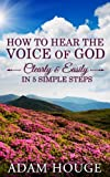 How To Hear The Voice Of God Clearly And Easily In 5 Simple Steps
