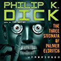 The Three Stigmata of Palmer Eldritch Audiobook by Philip K. Dick Narrated by Tom Weiner
