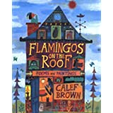 Flamingos on the Roof ~ Calef Brown