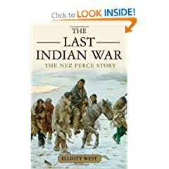The Last Indian War: The Nez Perce Story (Pivotal Moments in American History) by Elliott West