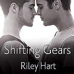 Shifting Gears: Crossroads, Book 2   Riley Hart