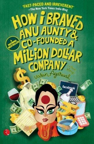 How I Braved Anu Aunty & Co-Founded a Million Dollar Company, by Varun Agarwal