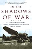 img - for In the Shadows of War: An American Pilot's Odyssey Through Occupied France and the Camps of Nazi Germany book / textbook / text book