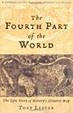 img - for The Fourth Part of the World: The Race to the Ends of the Earth, and the Epic St book / textbook / text book