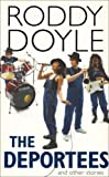 Roddy Doyle The Deportees: And Other Stories