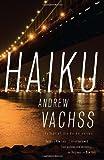 Haiku (Vintage Crime/Black Lizard Original) (030747528X) by Vachss, Andrew