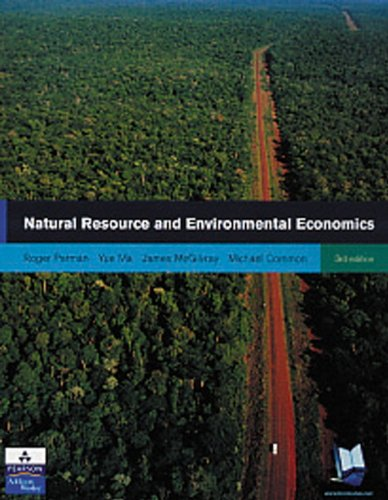 Natural Resource and Environmental Economics (3rd Edition)