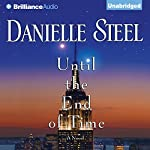 Until the End of Time: A Novel | Danielle Steel