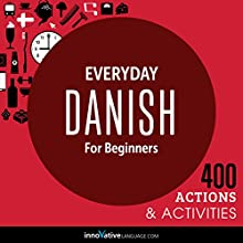 Everyday Danish for Beginners: 400 Daily Activities  by Innovative Language Learning Narrated by uncredited