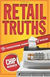 img - for Retail Truths: The Unconventional Wisdom of Retailing book / textbook / text book