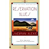 Reservation Blues ~ Sherman Alexie