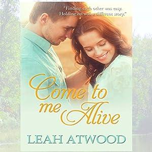 Come to Me Alive: A Contemporary Christian Romance Novel Audiobook