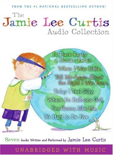 The Jamie Lee Curtis CD Audio Collection: Is There Really a Human Race? When I Was Little, Tell Me About the Night I Was Born, Today I Feel Silly, . Go? I'm Gonna Like Me, It's Hard to Be Five