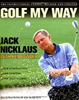Golf My Way: The Instructional Classic