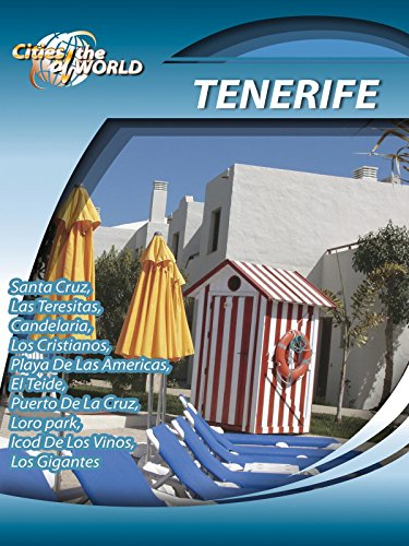 Cities of the World Tenerife Canary Islands, Spain on Amazon Prime Video UK