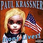 Irony Lives! | Paul Krassner