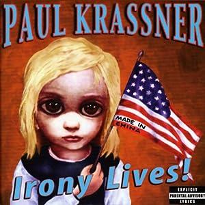Irony Lives! | [Paul Krassner]