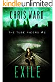 The Tube Riders: Exile (The Tube Riders Trilogy #2) (English Edition)