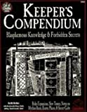 Keepers Compendium: Blasphemous Knowledge & Forbidden Secrets (Call of Cthulhu Reloplaying Game Ser)
