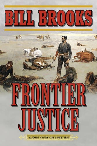 frontier-justice-a-john-henry-cole-western