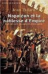 Napoléon et la Noblesse d'Empire par Tulard