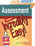 Assessment Made Incredibly Easy! (Inc...