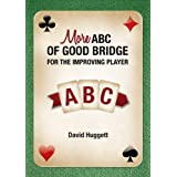 More ABC Of Good Bridge - For The Improving Playerby David Huggett