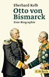 img - for Otto von Bismarck: Eine Biographie by Eberhard Kolb (2014-09-12) book / textbook / text book
