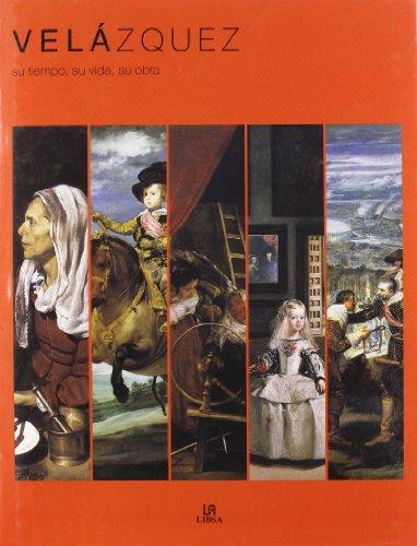 Velázquez: Su Tiempo, su Vida, su Obra (Arte)