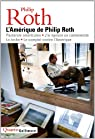 L'Am�rique de Philip Roth par Roth