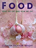 Food-What We Eat & How We Eat It (0091868114) by Dickson Wright, Clarissa
