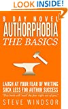 Nine Day Novel-Authorphobia: Laugh at Your Fear of Writing: Suck Less for Author Success (Writing Fiction Basics Book 3)