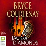 Jack of Diamonds (       UNABRIDGED) by Bryce Courtenay Narrated by Humphrey Bower