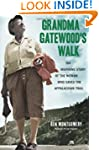Grandma Gatewood's Walk: The Inspirin...