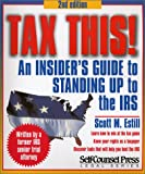 Tax This! An Insider's Guide to Standing Up to the IRS
