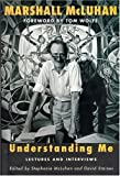 Understanding Me: Lectures and Interviews (0262633175) by McLuhan, Marshall