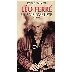 Léo Ferré : Une vie d'artiste (Biographie)