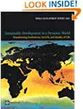 World Development Report 2003: Sustainable Development in a Dynamic World: Transforming Institutions, Growth, and Quality of Life